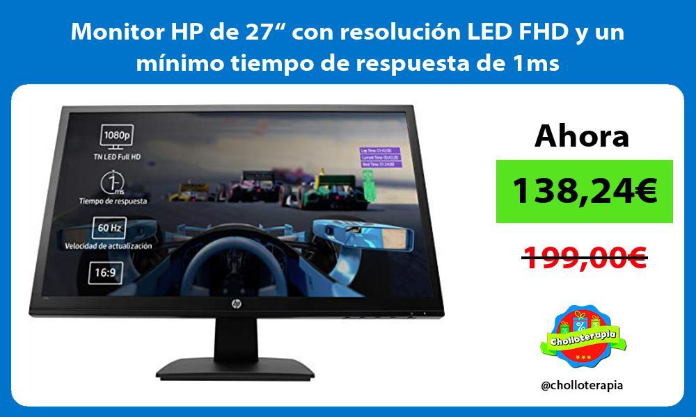 """Monitor HP de 27"""" con resolución LED FHD y un mínimo tiempo de respuesta de 1ms"""