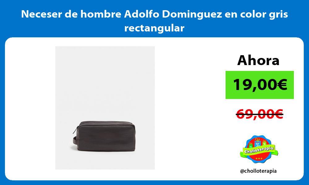 Neceser de hombre Adolfo Dominguez en color gris rectangular