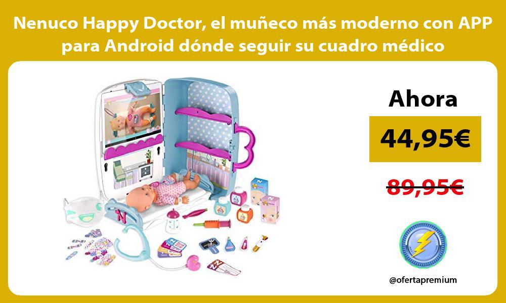 Nenuco Happy Doctor el muñeco más moderno con APP para Android dónde seguir su cuadro médico