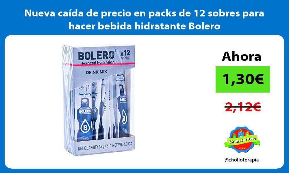 Nueva caída de precio en packs de 12 sobres para hacer bebida hidratante Bolero