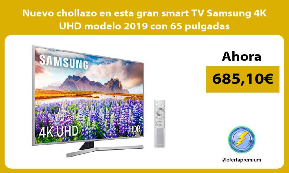 Nuevo chollazo en esta gran smart TV Samsung 4K UHD modelo 2019 con 65 pulgadas