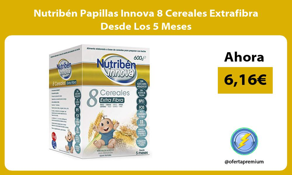 Nutribén Papillas Innova 8 Cereales Extrafibra Desde Los 5 Meses