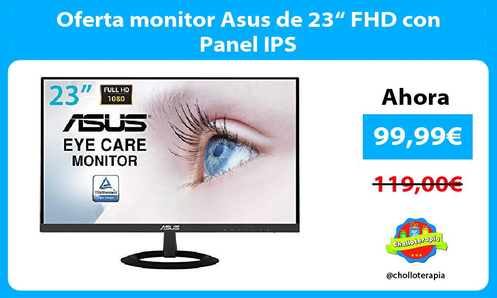 "Oferta monitor Asus de 23"" FHD con Panel IPS"