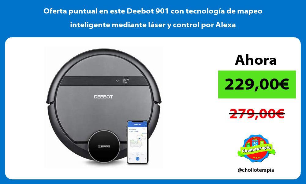 Oferta puntual en este Deebot 901 con tecnología de mapeo inteligente mediante láser y control por Alexa