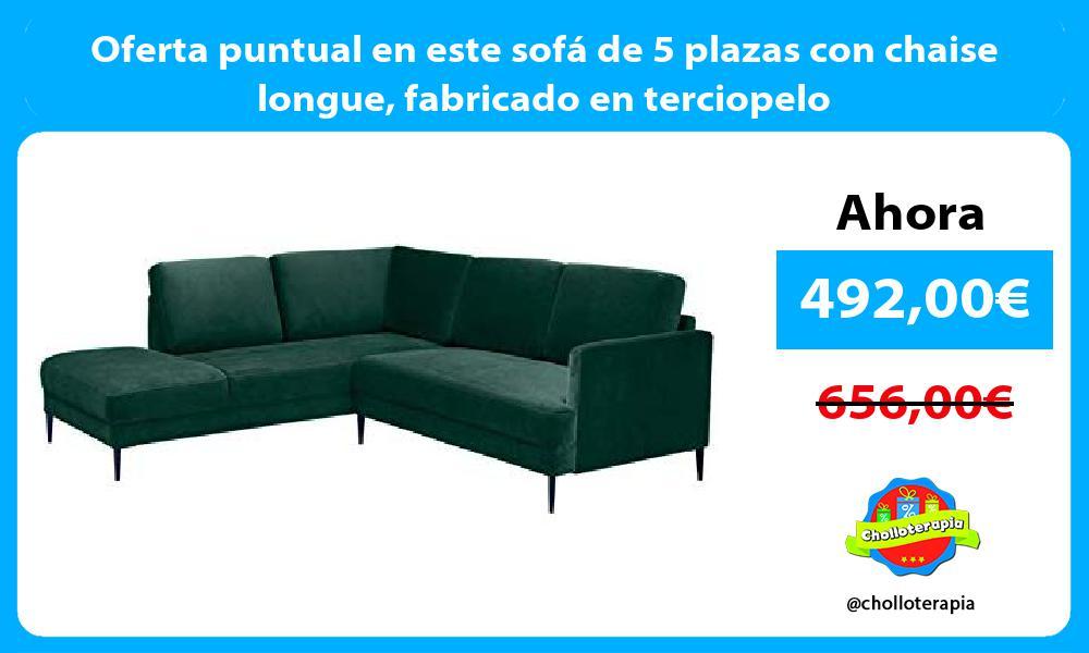 Oferta puntual en este sofá de 5 plazas con chaise longue fabricado en terciopelo