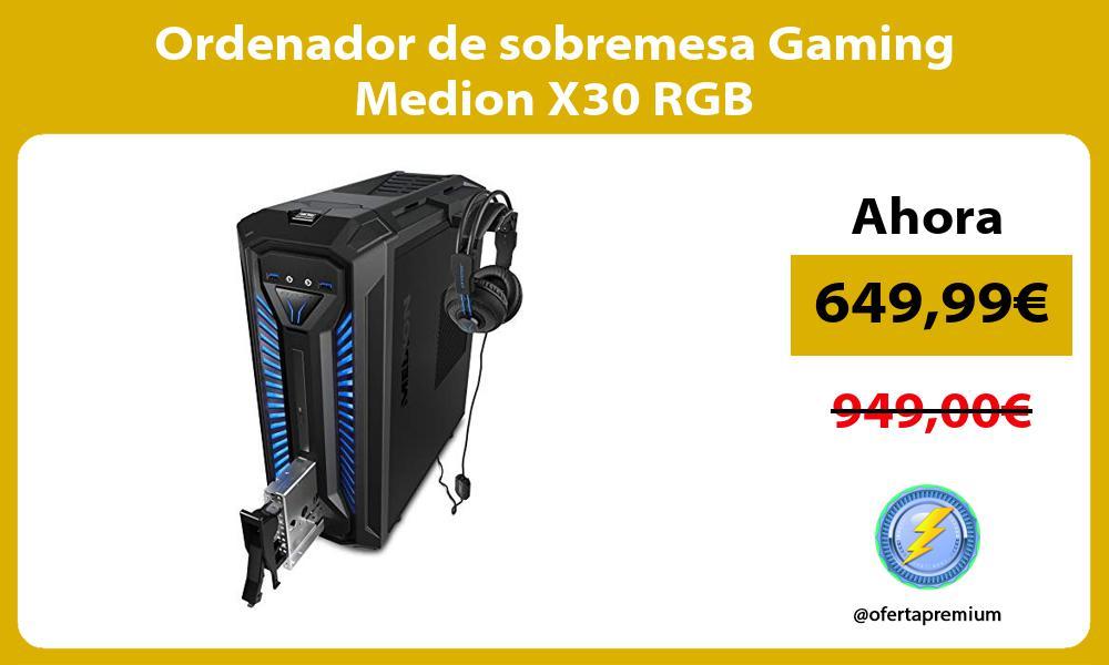 Ordenador de sobremesa Gaming Medion X30 RGB