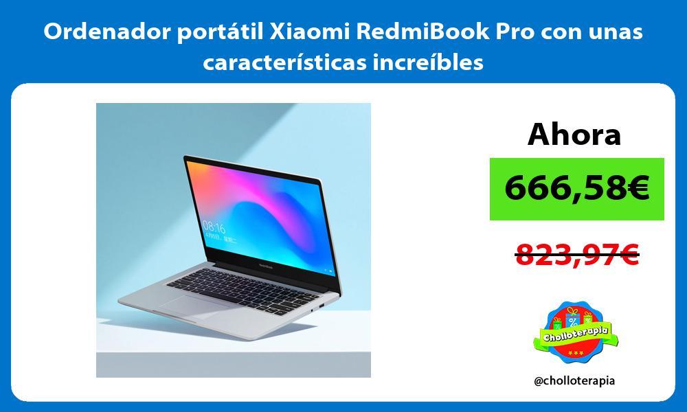 Ordenador portátil Xiaomi RedmiBook Pro con unas características increíbles