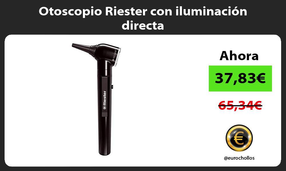 Otoscopio Riester con iluminación directa