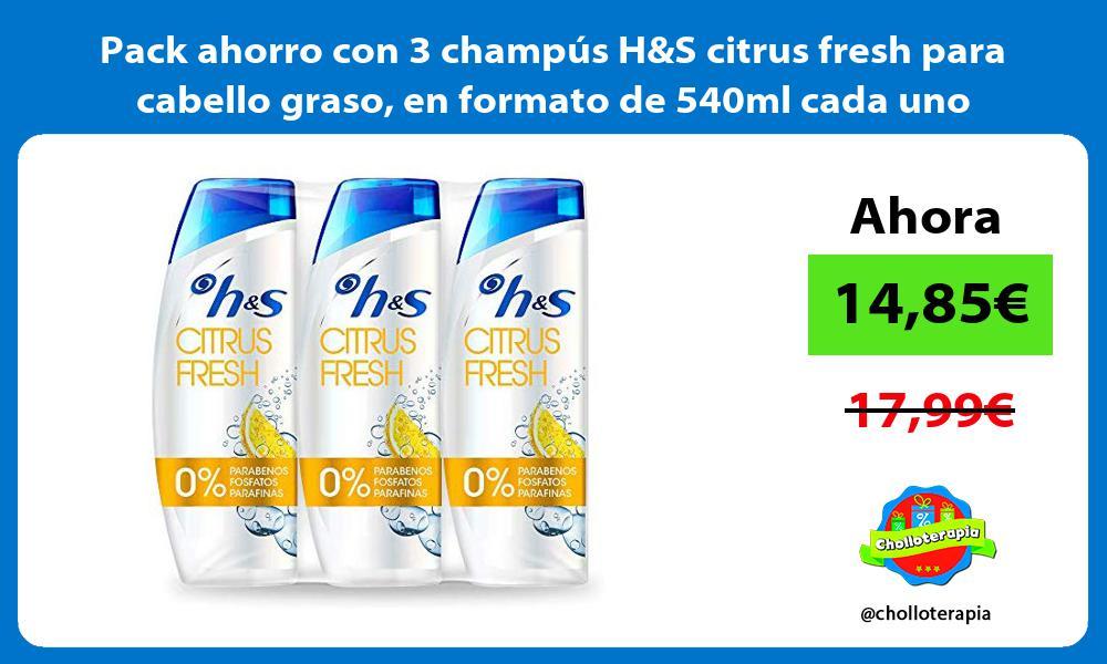 Pack ahorro con 3 champús HS citrus fresh para cabello graso en formato de 540ml cada uno