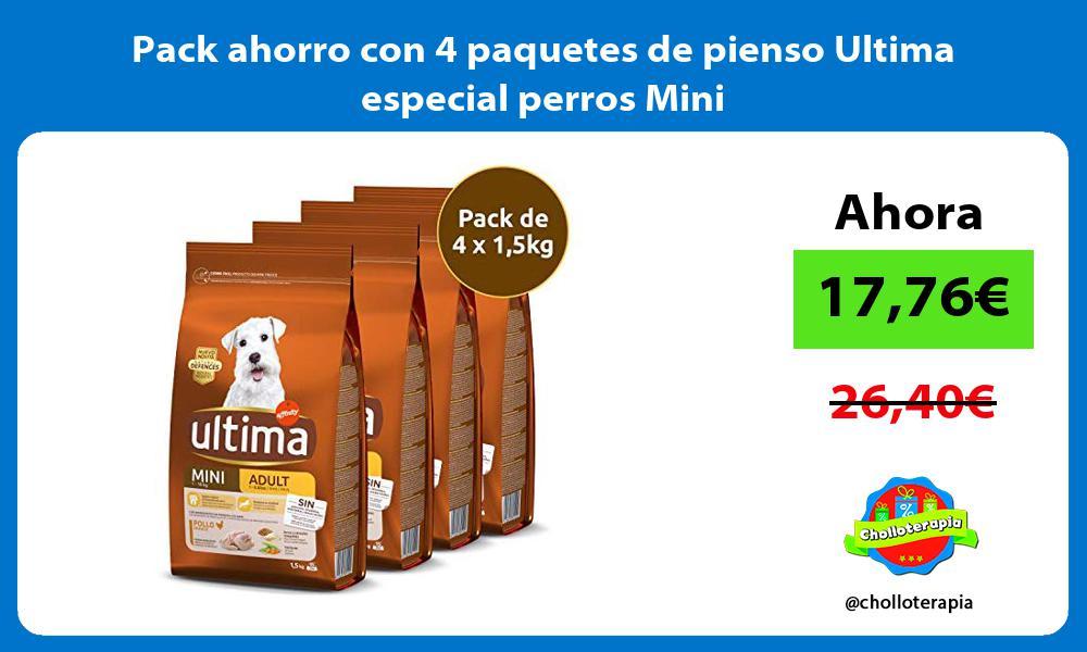 Pack ahorro con 4 paquetes de pienso Ultima especial perros Mini