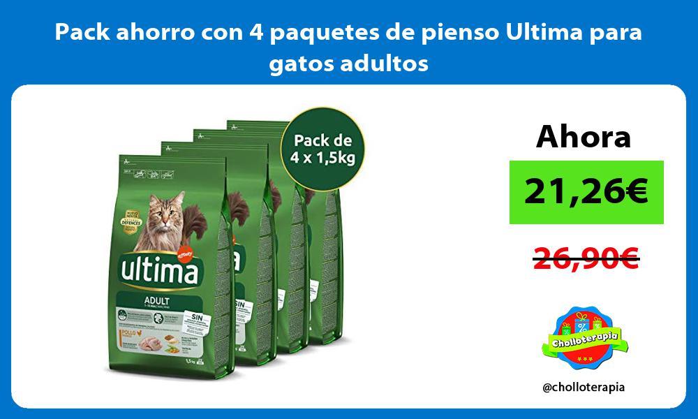 Pack ahorro con 4 paquetes de pienso Ultima para gatos adultos