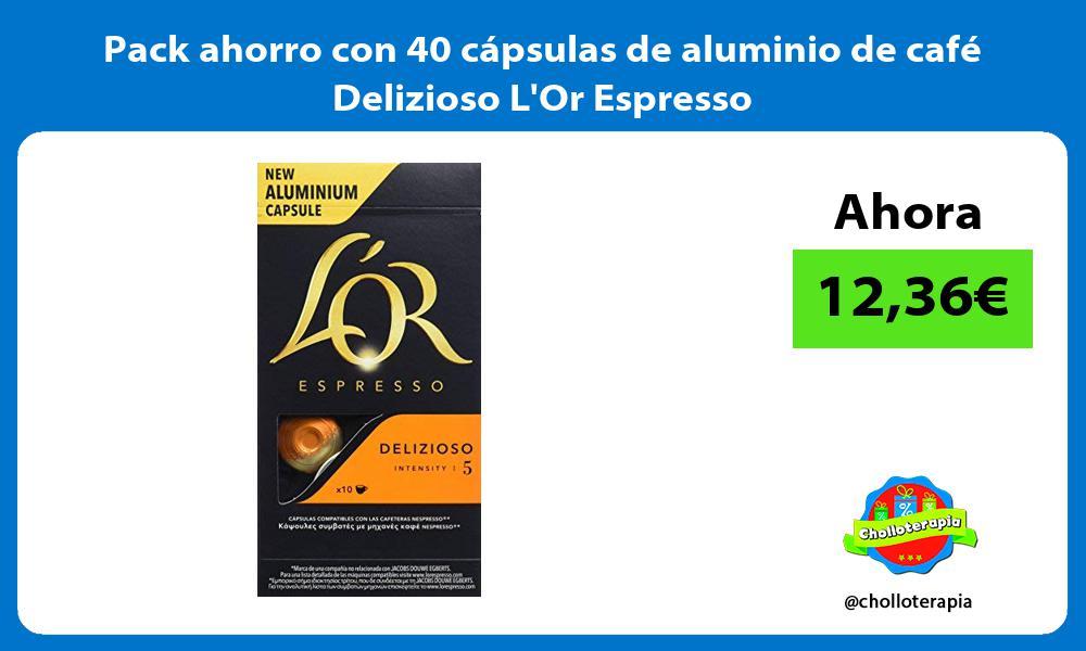 Pack ahorro con 40 cápsulas de aluminio de café Delizioso LOr Espresso