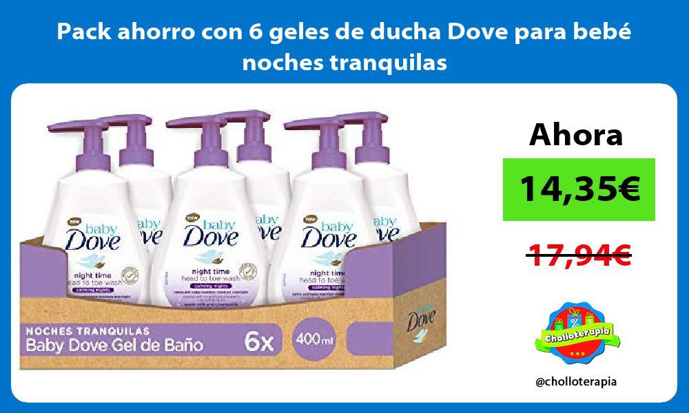 Pack ahorro con 6 geles de ducha Dove para bebé noches tranquilas