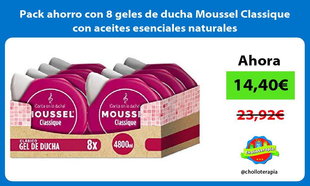 Pack ahorro con 8 geles de ducha Moussel Classique con aceites esenciales naturales