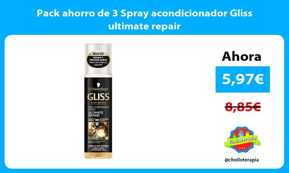 Pack ahorro de 3 Spray acondicionador Gliss ultimate repair