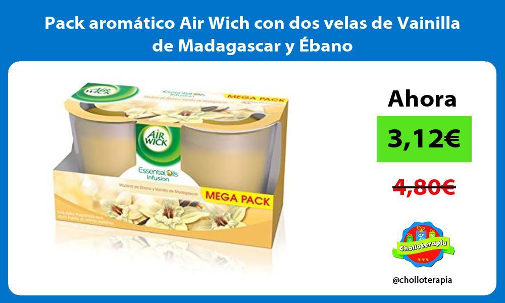 Pack aromático Air Wich con dos velas de Vainilla de Madagascar y Ébano