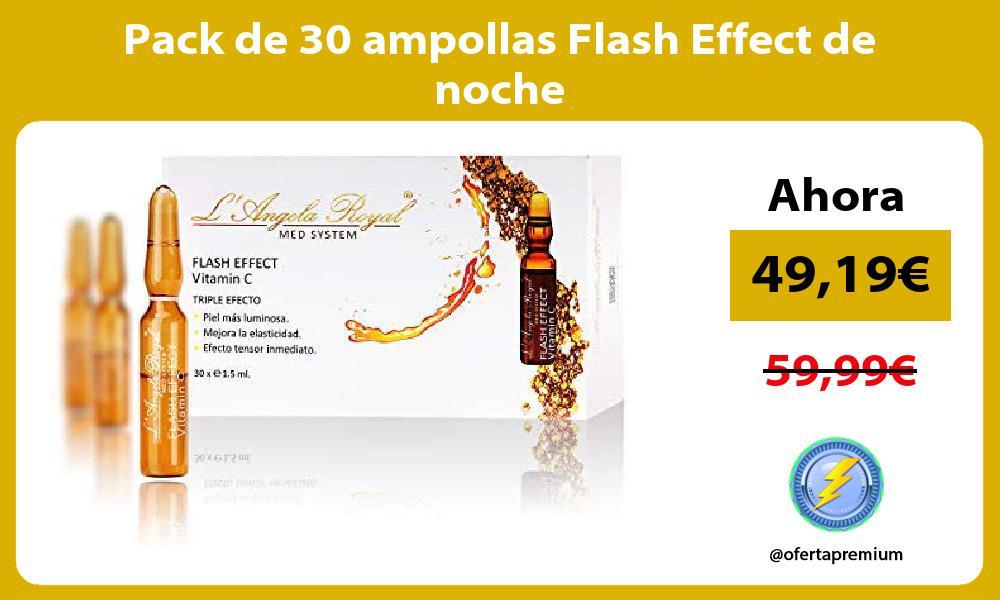 Pack de 30 ampollas Flash Effect de noche