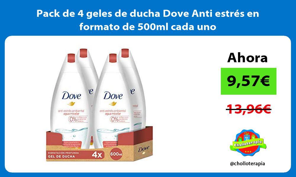 Pack de 4 geles de ducha Dove Anti estrés en formato de 500ml cada uno