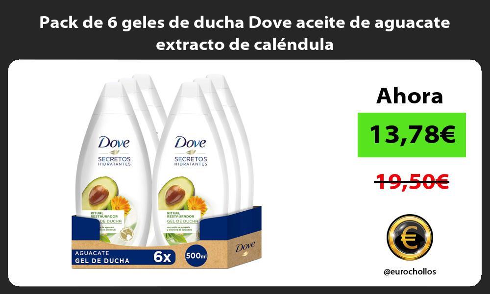 Pack de 6 geles de ducha Dove aceite de aguacate extracto de caléndula