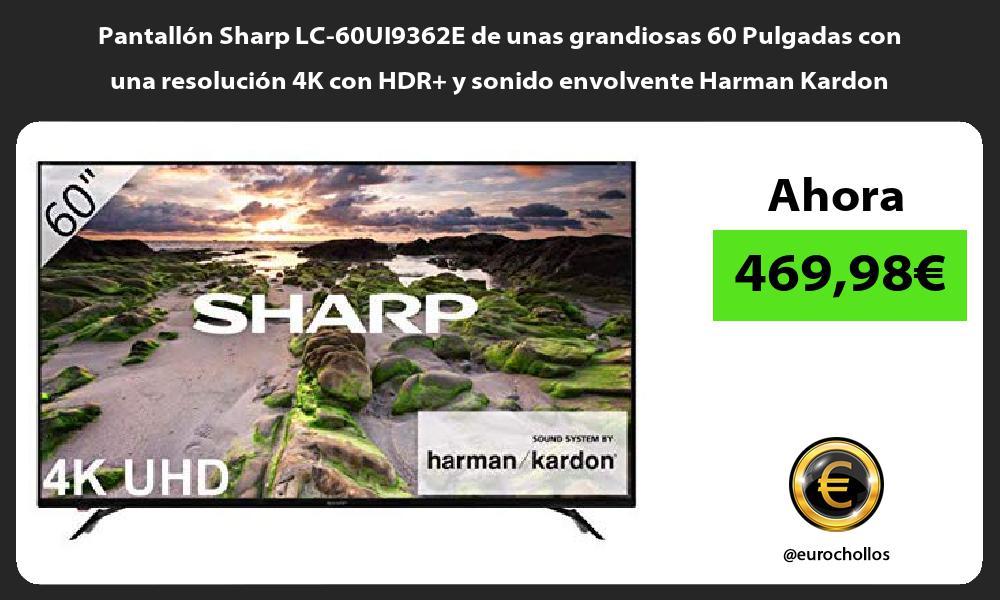 Pantallón Sharp LC 60UI9362E de unas grandiosas 60 Pulgadas con una resolución 4K con HDR y sonido envolvente Harman Kardon