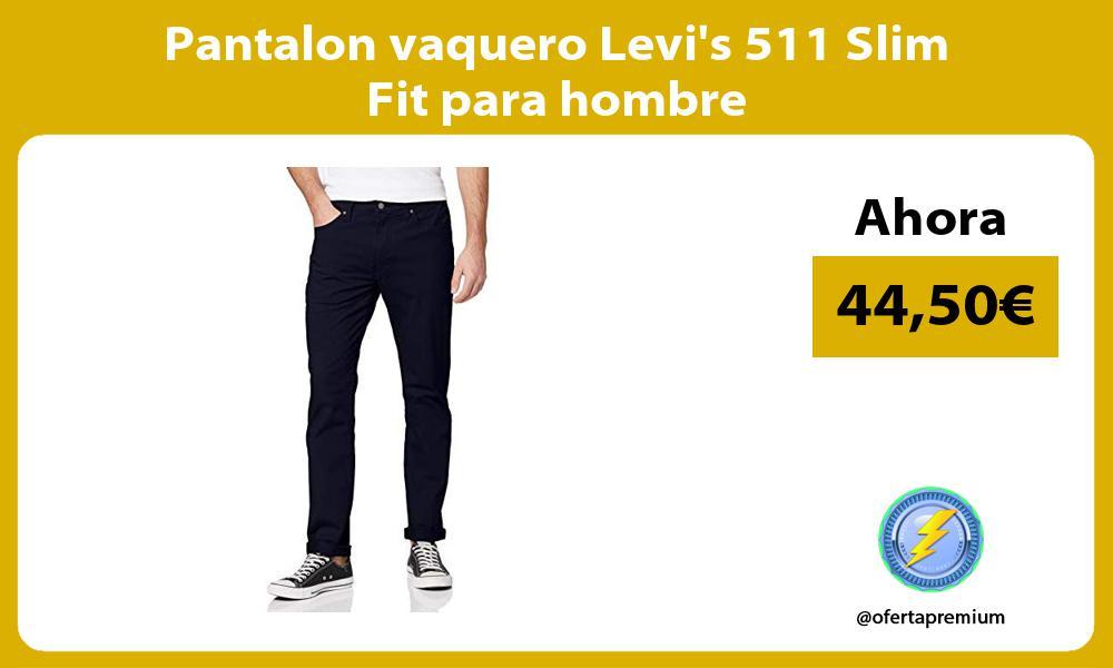 Pantalon vaquero Levis 511 Slim Fit para hombre