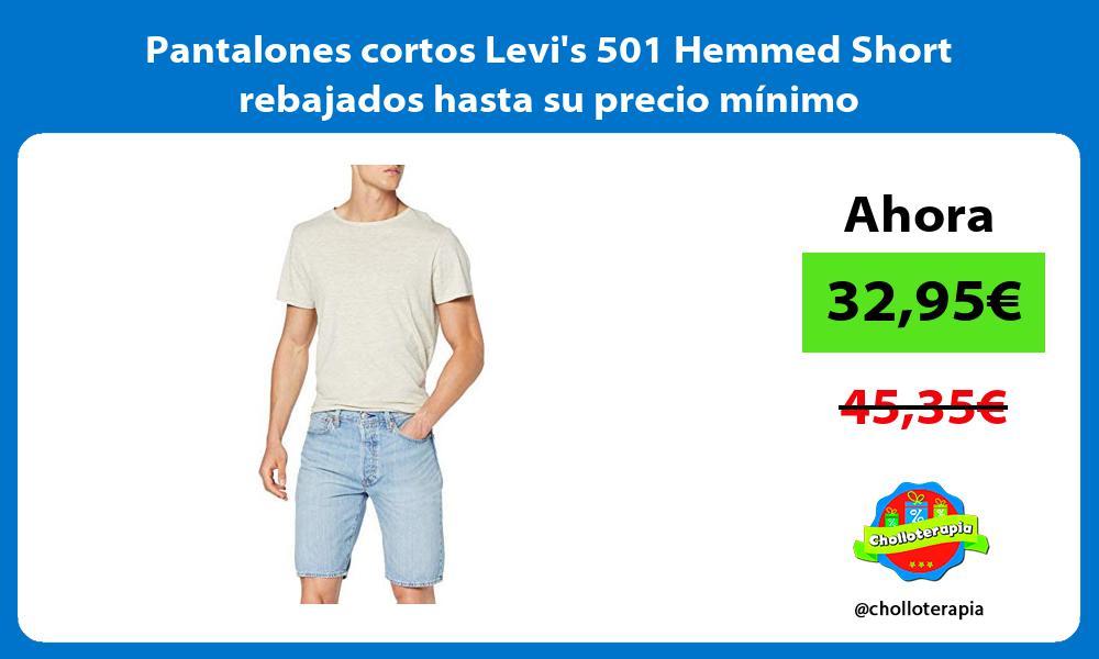 Pantalones cortos Levis 501 Hemmed Short rebajados hasta su precio mínimo