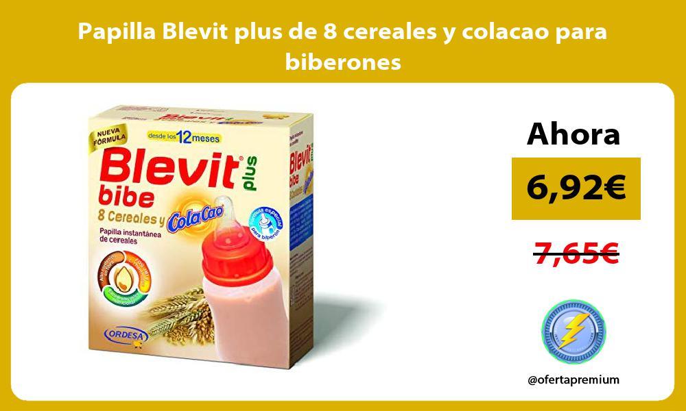 Papilla Blevit plus de 8 cereales y colacao para biberones