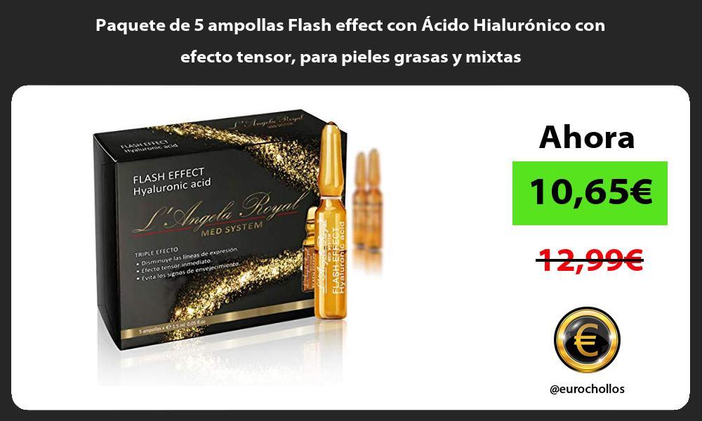Paquete de 5 ampollas Flash effect con Ácido Hialurónico con efecto tensor para pieles grasas y mixtas