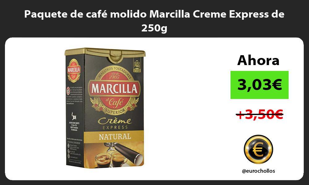 Paquete de café molido Marcilla Creme Express de 250g