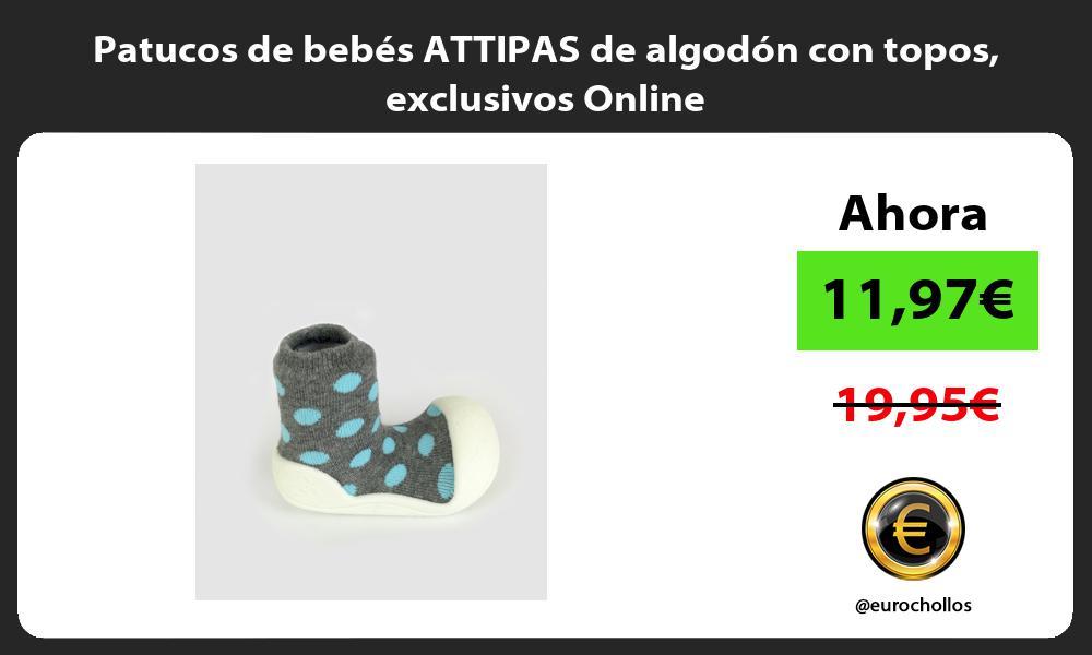 Patucos de bebés ATTIPAS de algodón con topos exclusivos Online