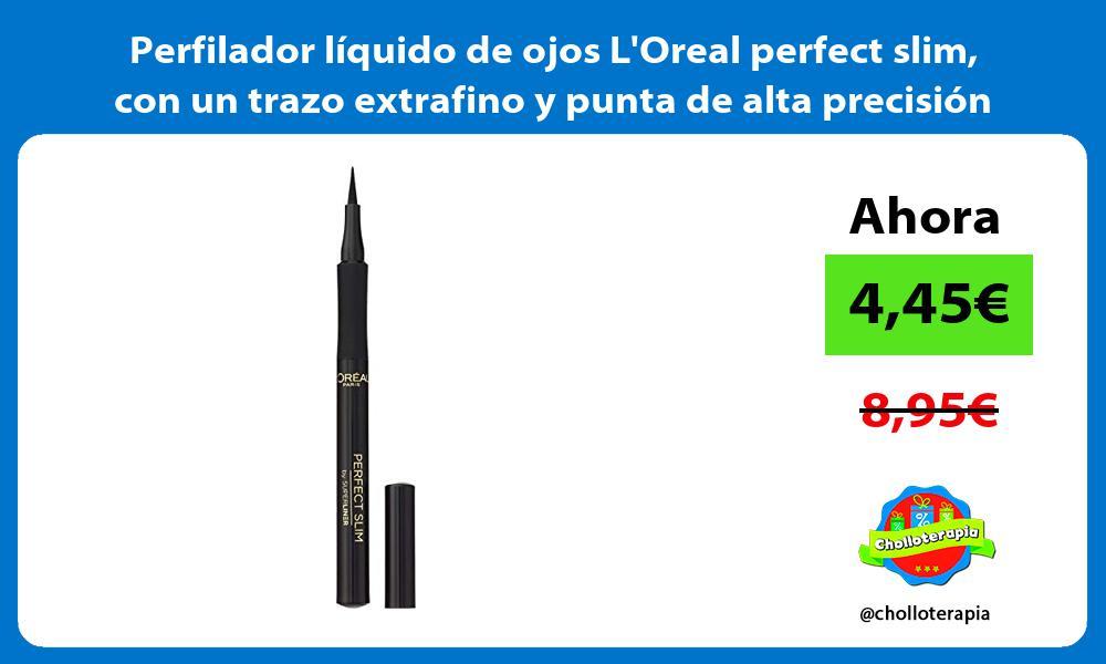 Perfilador líquido de ojos LOreal perfect slim con un trazo extrafino y punta de alta precisión
