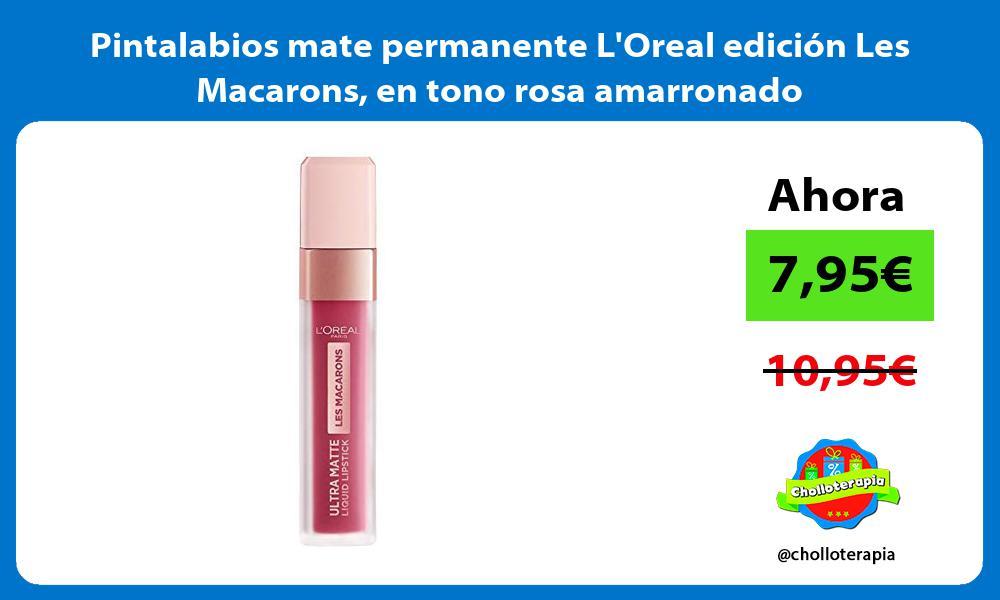 Pintalabios mate permanente LOreal edición Les Macarons en tono rosa amarronado