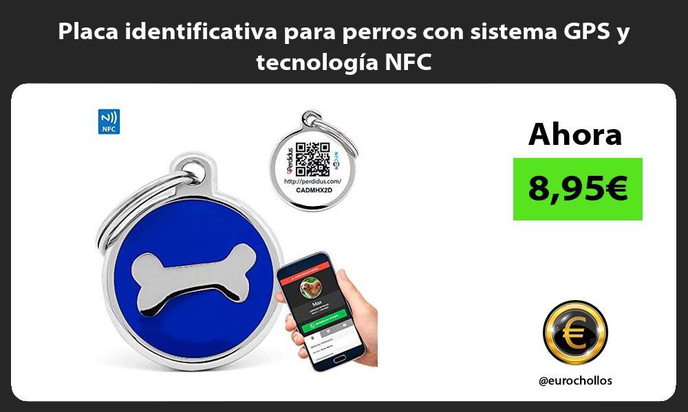Placa identificativa para perros con sistema GPS y tecnología NFC