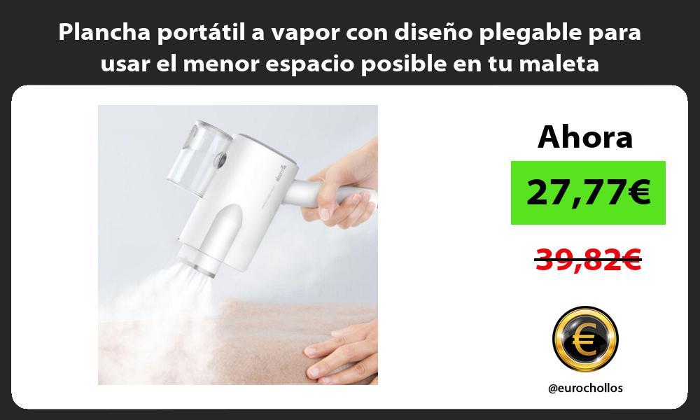 Plancha portátil a vapor con diseño plegable para usar el menor espacio posible en tu maleta