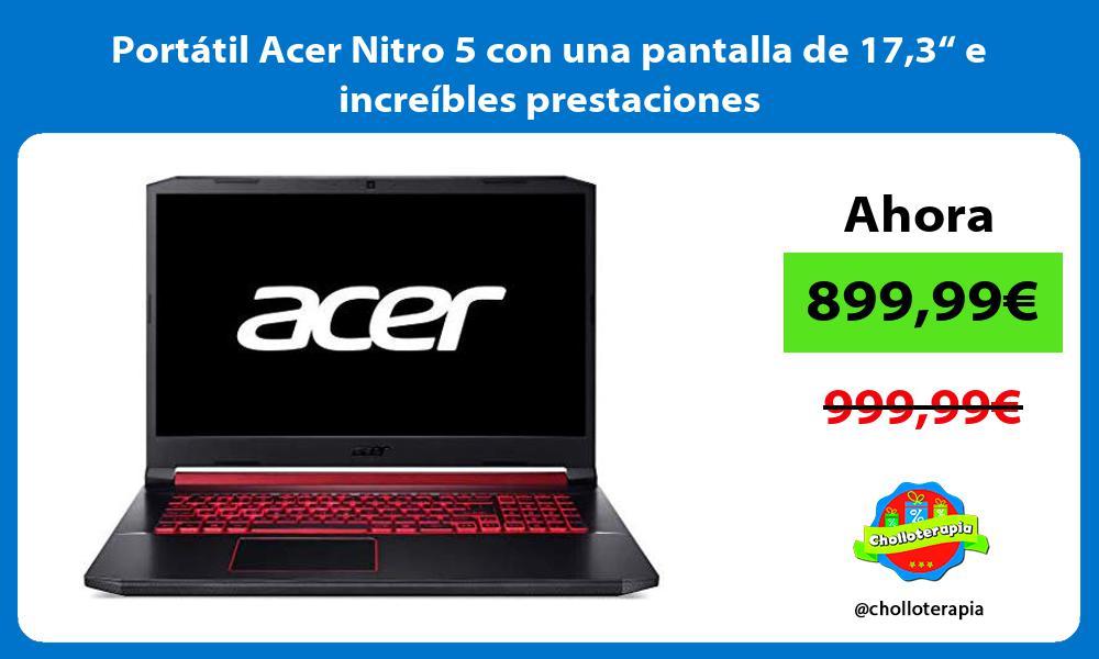 """Portátil Acer Nitro 5 con una pantalla de 173"""" e increíbles prestaciones"""