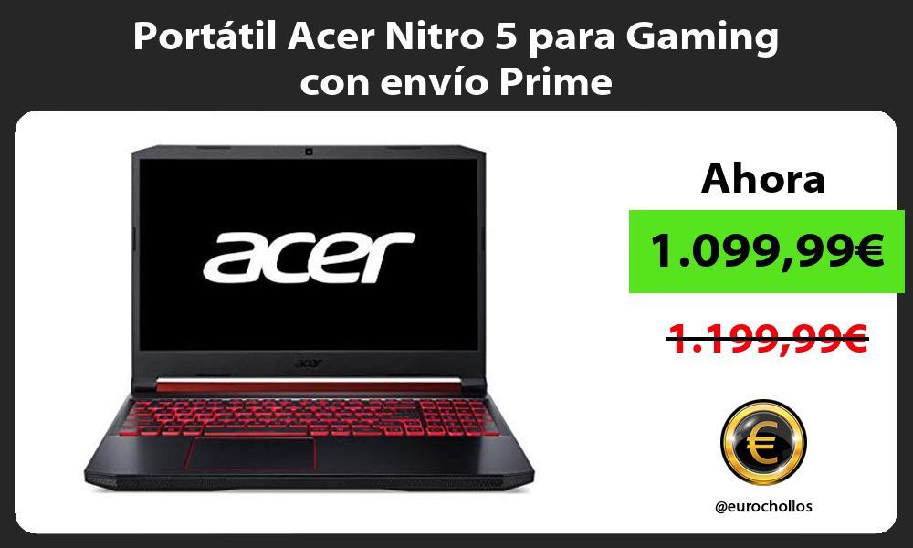 Portátil Acer Nitro 5 para Gaming con envío Prime