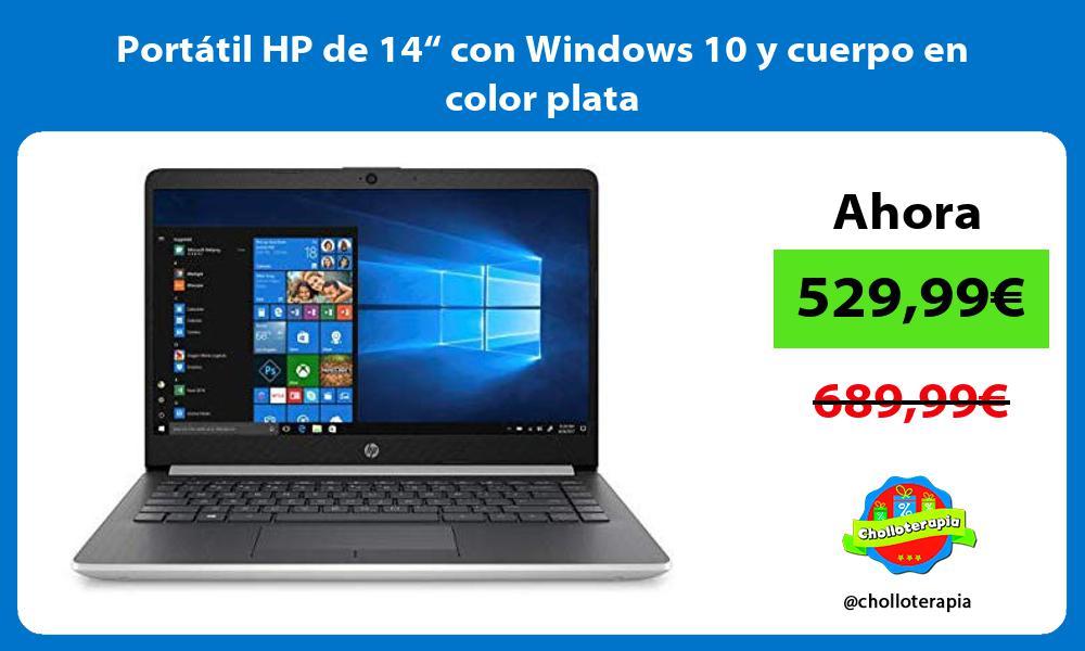 """Portátil HP de 14"""" con Windows 10 y cuerpo en color plata"""