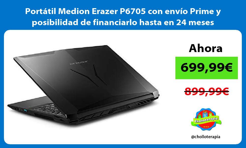 Portátil Medion Erazer P6705 con envío Prime y posibilidad de financiarlo hasta en 24 meses