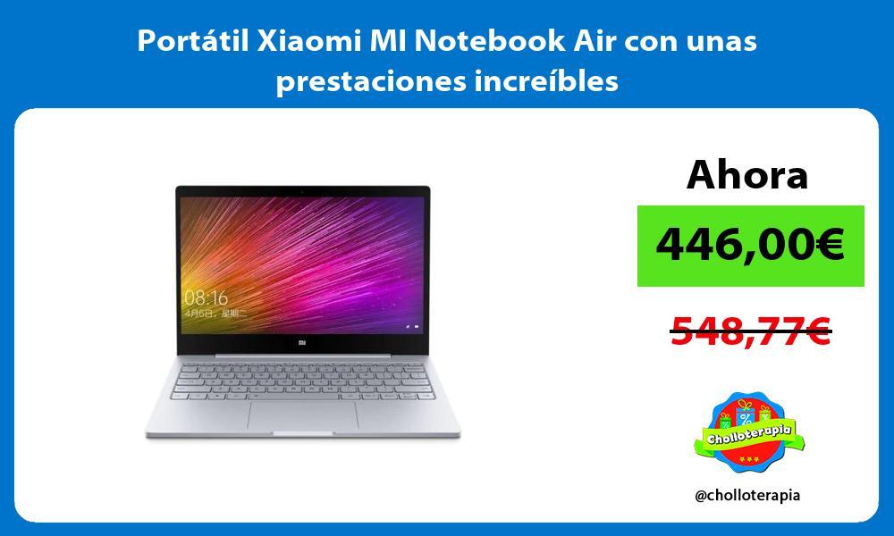 Portátil Xiaomi MI Notebook Air con unas prestaciones increíbles