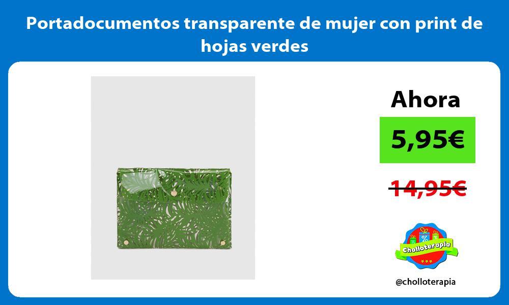 Portadocumentos transparente de mujer con print de hojas verdes