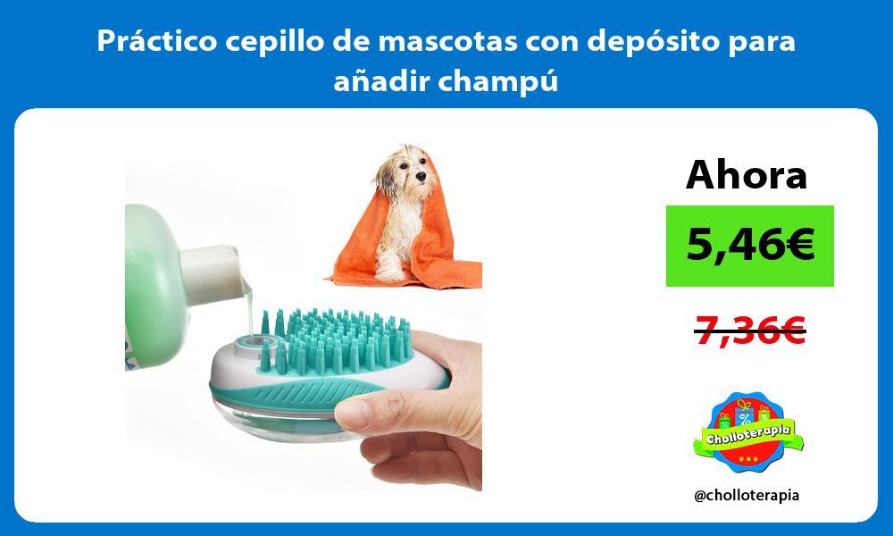 Práctico cepillo de mascotas con depósito para añadir champú