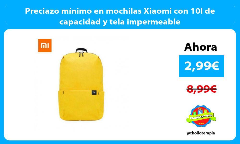 Preciazo mínimo en mochilas Xiaomi con 10l de capacidad y tela impermeable