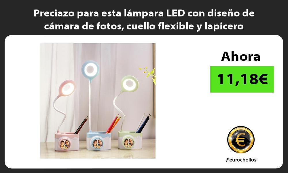 Preciazo para esta lámpara LED con diseño de cámara de fotos cuello flexible y lapicero