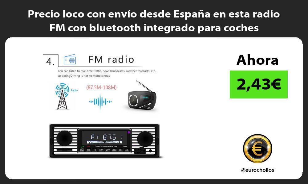 Precio loco con envío desde España en esta radio FM con bluetooth integrado para coches