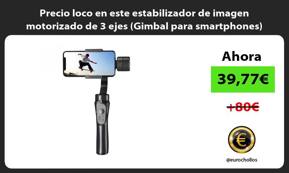 Precio loco en este estabilizador de imagen motorizado de 3 ejes Gimbal para smartphones