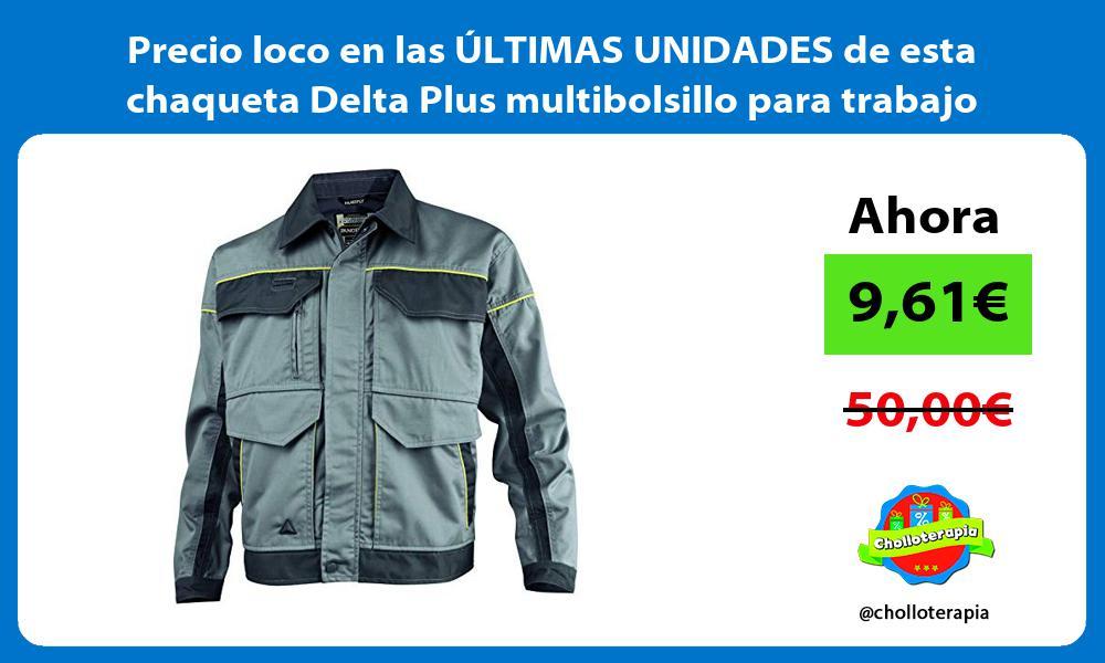 Precio loco en las ÚLTIMAS UNIDADES de esta chaqueta Delta Plus multibolsillo para trabajo