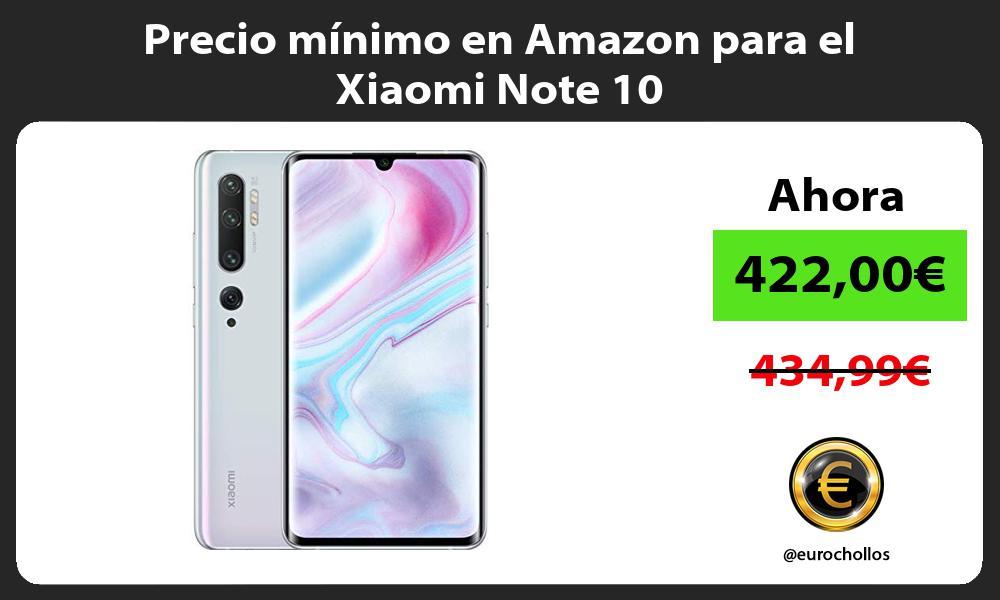 Precio mínimo en Amazon para el Xiaomi Note 10