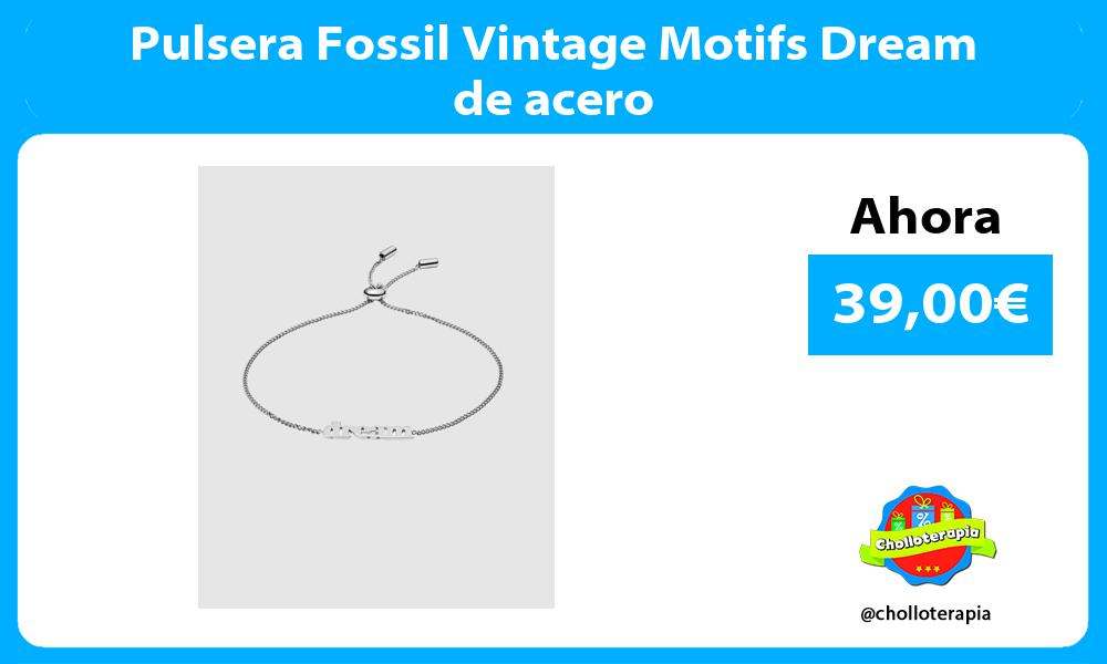 Pulsera Fossil Vintage Motifs Dream de acero