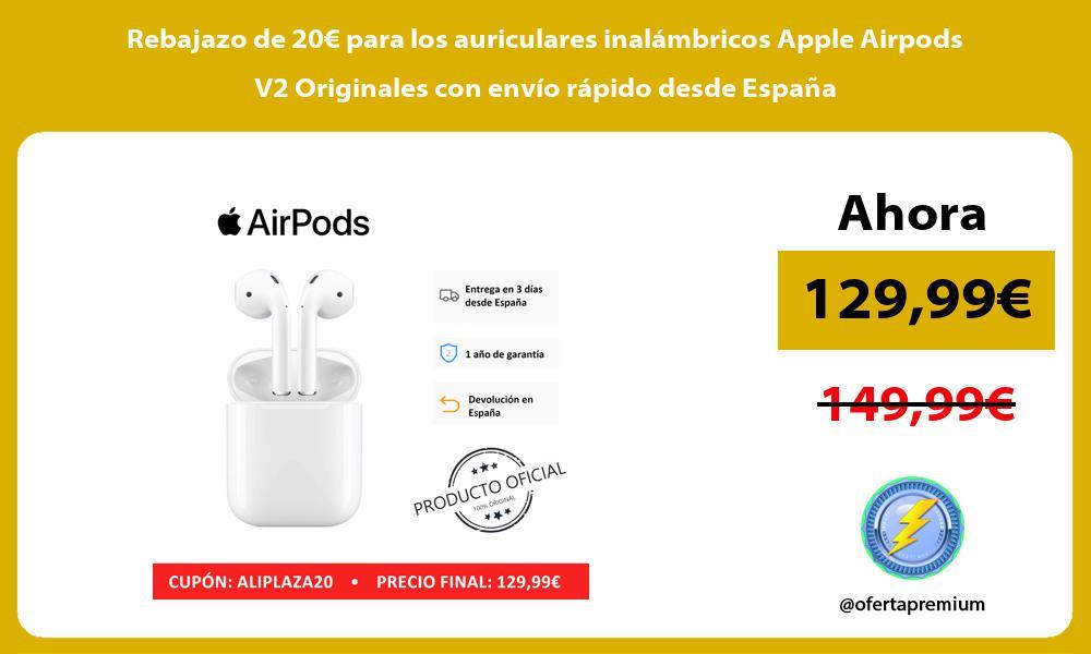 Rebajazo de 20€ para los auriculares inalámbricos Apple Airpods V2 Originales con envío rápido desde España