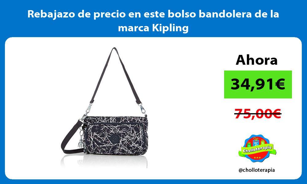 Rebajazo de precio en este bolso bandolera de la marca Kipling
